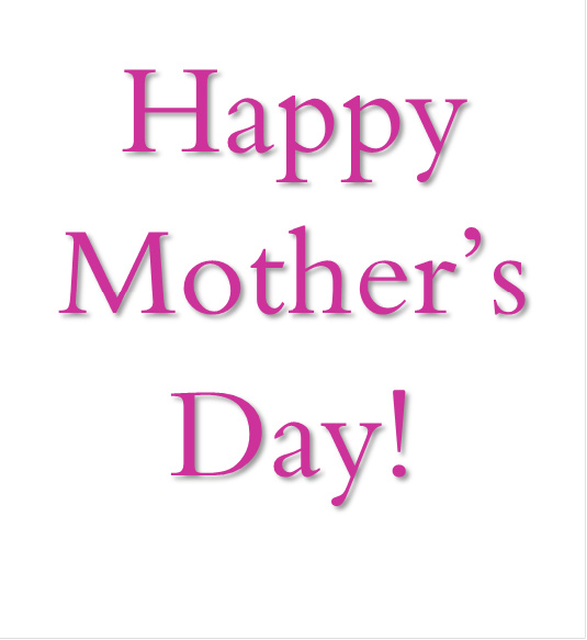 <br />Happy<br />Mother's<br />Day!</p> <p>